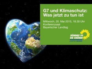 """Einladung zur Veranstaltung """"G7 und Klimaschutz: Was jetzt zu tun ist."""" am 20. Mai im Bayerischen Landtag"""