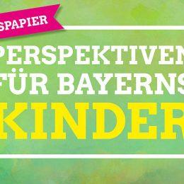 Perspektiven für Bayerns Kinder